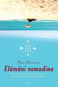 Elämäni nomadina. Irtolaisia, seikkailijoita ja elämäntapamatkaajia