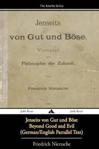 Jenseits von Gut und Bose/Beyond Good and Evil (German/English Bilingual Text)