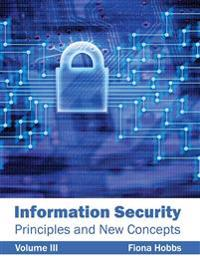 Information Security: Principles and New Concepts (Volume III)
