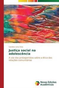 Justica Social Na Adolescencia