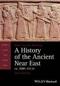 A History of the Ancient Near East, CA. 3000-323 BC