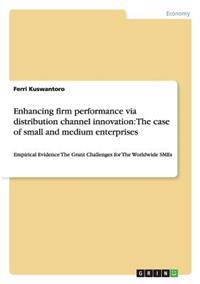 Enhancing Firm Performance Via Distribution Channel Innovation