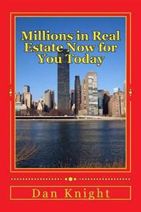Millions in Real Estate Now for You Today: Do Your Due Diligence and You'll Be Rich
