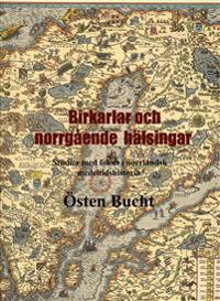 Birkarlar och norrgående hälsingar : Studier med fokus i norrländsk medeltidshistoria
