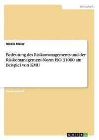 Bedeutung Des Risikomanagements Und Der Risikomanagement-Norm ISO 31000 Am Beispiel Von Kmu