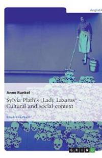 "Sylvia Plath's ""Lady Lazarus. Cultural and Social Context"