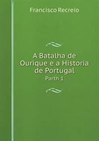 A Batalha de Ourique E a Historia de Portugal Parth 1