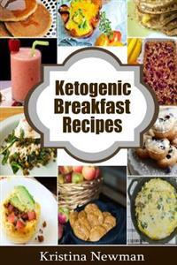 Ketogenic Breakfast Recipes: 50 Low-Carb Breakfast Recipes for Health and Weight Loss