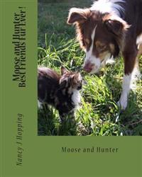 Moose and Hunter Best Friends Fur Ever !