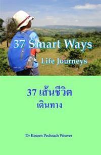 37 Smart Ways: Life Journeys