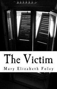 The Victim: Five Victims.Two Detectives. One Life Sentence.
