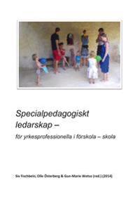 Specialpedagogiskt ledarskap - för yrkesprofessionella i förskola - skola