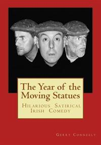 The Year of the Moving Statues: Hilarious Satirical Irish Comedy