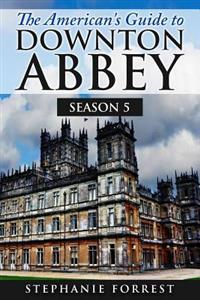 The American's Guide to Downton Abbey: Season 5