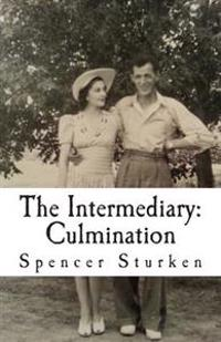 The Intermediary: Culmination