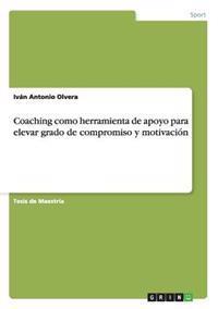 Coaching Como Herramienta de Apoyo Para Elevar Grado de Compromiso y Motivacion