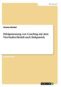 Erfolgsmessung Von Coaching Mit Dem Vier-Stufen-Modell Nach Kirkpatrick