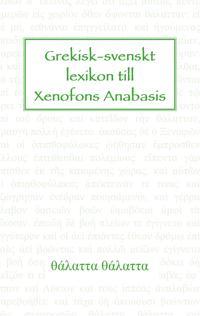 Grekisk-svenskt lexikon till Xenofons Anabasis