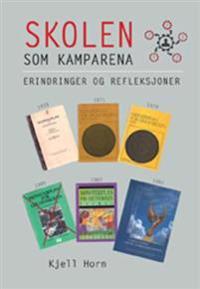 Skolen som kamparena - Kjell Horn | Inprintwriters.org