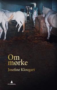 Om mørke - Josefine Klougart | Inprintwriters.org