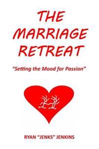 "The Marriage Retreat: ""Setting the Mood for Passion"""