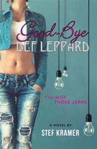 Good-Bye Def Leppard: I'll Miss Those Jeans