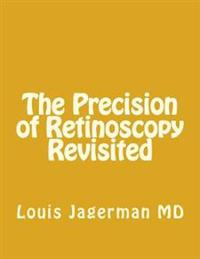The Precision of Retinoscopy Revisited