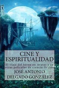Cine y Espiritualidad: Avatar y Otras Peliculas de Ciencia Ficcion