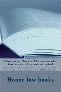 Contracts, Torts: The Successful Law Student's State of Mind: The Successful Law Student Is Victim-Sided Rather Than Caveat Emptor Orien