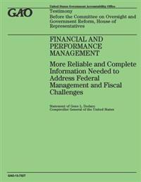 Financial and Performance Management: More Reliable and Complete Information Needed to Address Federal Management and Fiscal Challenges