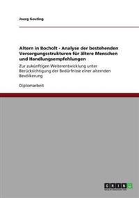Altern in Bocholt - Analyse Der Bestehenden Versorgungsstrukturen Fur Altere Menschen Und Handlungsempfehlungen