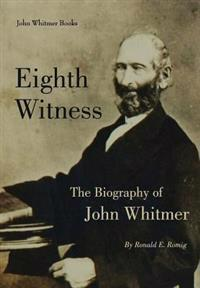 Eighth Witness: The Biography of John Whitmer
