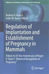 Regulation of Implantation and Establishment of Pregnancy in Mammals
