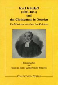 Karl Gutzlaff Und Das Christentum in Ostasien