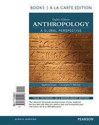Anthropology a Global Perspective, Books a la Carte Edition Plus Revel -- Access Card Package