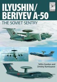 Il Yushin/Beriyev A-50: The Soviet Sentry