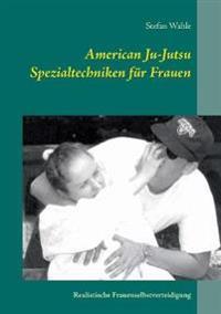 American Ju-Jutsu Spezialtechniken für Frauen