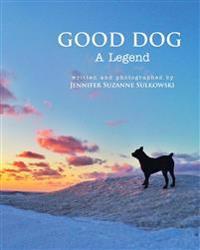 Good Dog: A Legend