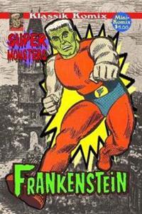Klassik Komix: Super Monsters, Frankenstein