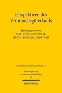 Perspektiven Des Verbrauchsguterkaufs: Richtlinienumsetzung Und Gemeinsames Europaisches Kaufrecht in Deutschland Und Tschechien