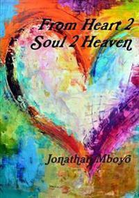 From Heart 2 Soul 2 Heaven
