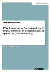 Evas, Docentes y Ensenanza-Aprendizaje de Lenguas Extranjeras En Modelos Hibridos de Aprendizaje (Blended Learning)