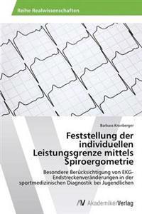 Feststellung Der Individuellen Leistungsgrenze Mittels Spiroergometrie
