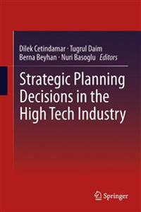 Strategic Planning Decisions in the High Tech Industry