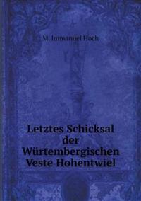 Letztes Schicksal Der Wurtembergischen Veste Hohentwiel