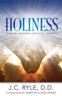 Holiness: It's Nature, Hindrances, Difficulties and Roots
