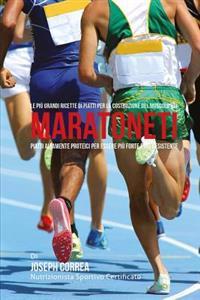 Le Piu Grandi Ricette Di Piatti Per La Costruzione del Muscolo Nei Maratoneti: Piatti Altamente Proteici Per Essere Piu Forte E Piu Resistente
