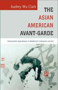 The Asian American Avant-Garde