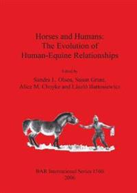 Horses and Humans: The Evolution of Human-Equine Relationships