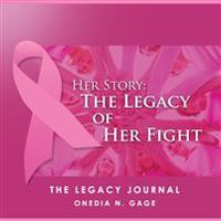 Her Story the Legacy of Her Fight